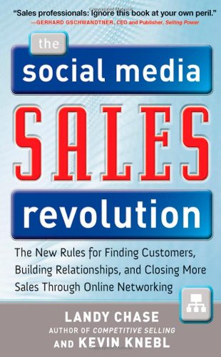 Social Media Sales Revolution The New Rules for Finding Customers, Building Relationships, and Closing More Sales Through Online Networking  2011 edition cover