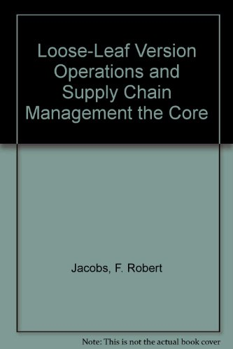 Loose-Leaf Version Operations and Supply Chain Management the Core  3rd 2013 edition cover