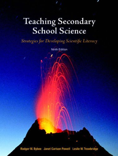 Teaching Secondary School Science Strategies for Developing Scientific Literacy 9th 2008 edition cover