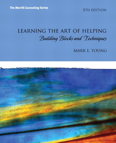 Learning the Art of Helping Building Blocks and Techniques 5th 2013 (Revised) 9780132627504 Front Cover