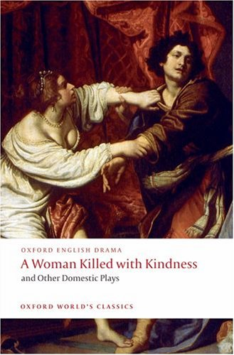 Woman Killed with Kindness and Other Domestic Plays   2008 edition cover