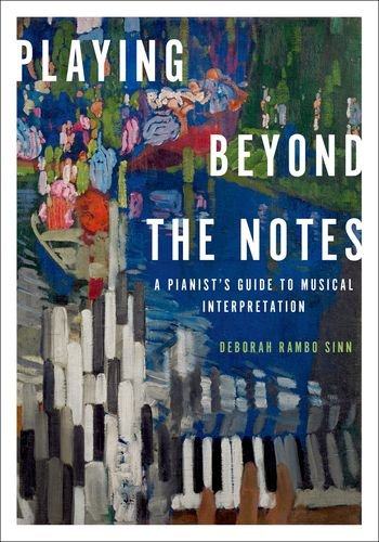 Playing Beyond the Notes A Pianist's Guide to Musical Interpretation  2013 edition cover