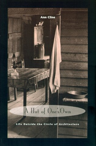 Hut of One's Own Life Outside the Circle of Architecture  1998 edition cover