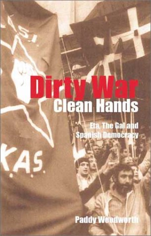 Dirty War, Clean Hands ETA, the GAL and Spanish Democracy 2nd 2002 9780300097504 Front Cover