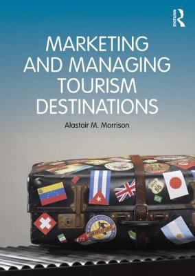 Marketing and Managing Tourism Destinations   2013 edition cover