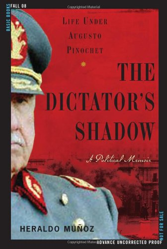 Dictator's Shadow Life under Augusto Pinochet - A Political Memoir  2008 edition cover