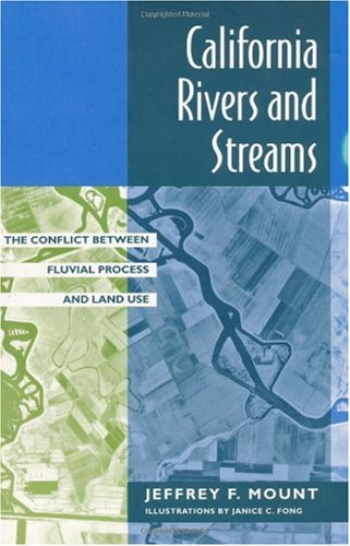 California Rivers and Streams The Conflict Between Fluvial Process and Land Use  1995 edition cover