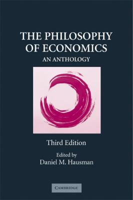Philosophy of Economics An Anthology 3rd 2007 (Revised) 9780521883504 Front Cover