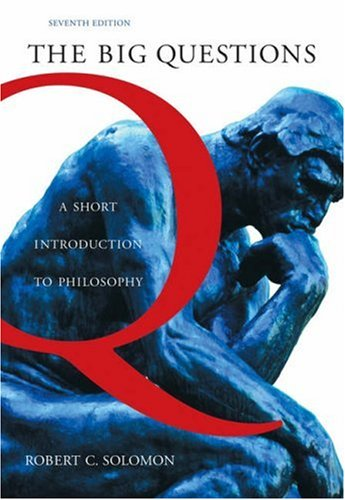 Big Questions A Short Introduction to Philosophy 7th 2006 (Revised) edition cover
