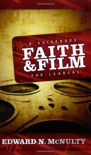 Faith and Film A Guidebook for Leaders  2007 edition cover