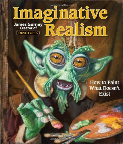 Imaginative Realism How to Paint What Doesn't Exist  2009 edition cover