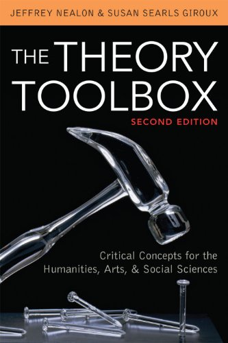Theory Toolbox Critical Concepts for the Humanities, Arts, and Social Sciences 2nd 2011 (Revised) 9780742570504 Front Cover