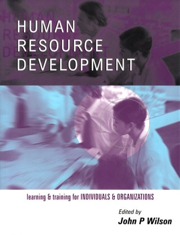 Human Resource Development Learning and Training for Individuals and Organizations  1999 9780749430504 Front Cover
