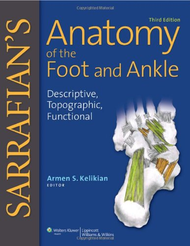 Sarrafian's Anatomy of the Foot and Ankle Descriptive, Topographic, Functional 3rd 2011 (Revised) edition cover