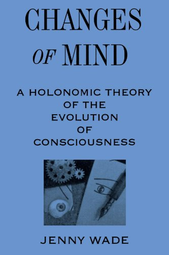 Changes of Mind A Holonomic Theory of the Evolution of Consciousness  1996 edition cover