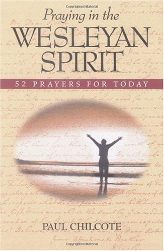 Praying in the Wesleyan Spirit 52 Prayers for Today  2001 edition cover