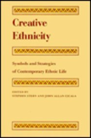 Creative Ethnicity Symbols and Strategies of Contemporary Ethnic Life N/A edition cover
