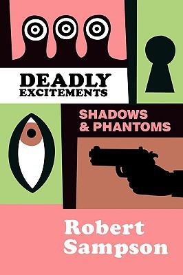 Deadly Excitements Shadows and Phantoms N/A 9780879724504 Front Cover
