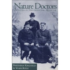 Nature Doctors Pioneers in Naturopathic Medicine 2nd 2005 9780977143504 Front Cover