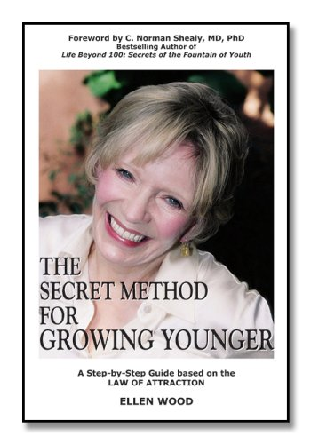 Secret Method for Growing Younger : A Step-by-Step Anti-Aging Process Using the Law of Attraction to Help You Stop Aging, Grow Younger and Enjoy Life  2007 9780979404504 Front Cover