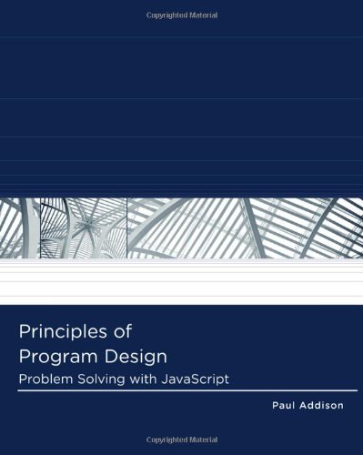 Principles of Program Design Problem Solving with JavaScript  2012 edition cover