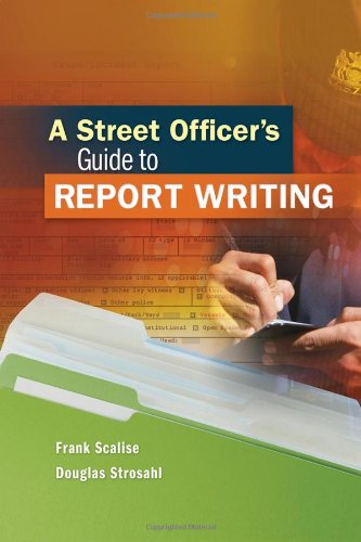 Street Officer's Guide to Report Writing   2013 edition cover