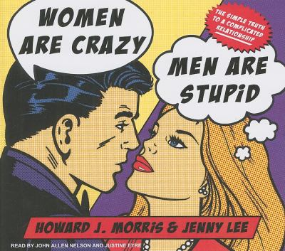 Women Are Crazy, Men Are Stupid: The Simple Truth to a Complicated Relationship, Library Edition  2009 edition cover