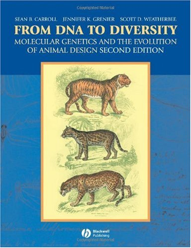 From DNA to Diversity Molecular Genetics and the Evolution of Animal Design 2nd 2004 (Revised) edition cover