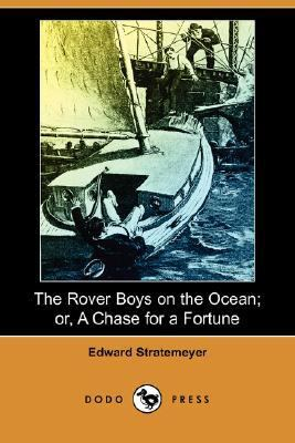 Rover Boys on the Ocean; or, a Chase for a Fortune  N/A 9781406521504 Front Cover