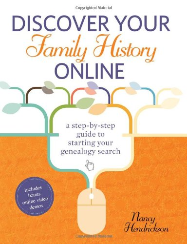 Discover Your Family History Online A Step-by-Step Guide to Starting Your Genealogy Search  2012 edition cover