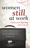 Women Still at Work Professionals over Sixty and on the Job  2012 edition cover