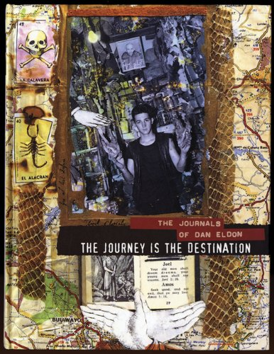 Journey Is the Destination The Journals of Dan Eldon  2011 edition cover
