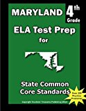 Maryland 4th Grade ELA Test Prep Common Core Learning Standards N/A 9781484118504 Front Cover