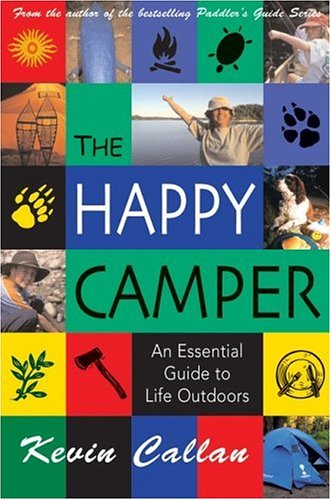 Happy Camper An Essential Guide to Life Outdoors  2005 9781550464504 Front Cover