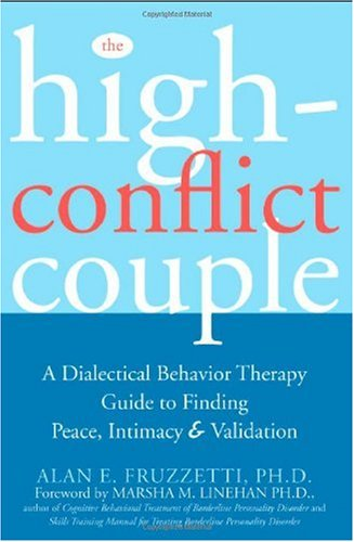High-Conflict Couple A Dialectical Behavior Therapy Guide to Finding Peace, Intimacy, and Validation  2006 edition cover