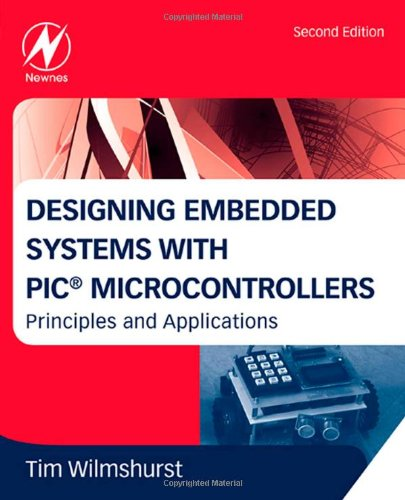 Designing Embedded Systems with PIC Microcontrollers Principles and Applications 2nd 2009 edition cover