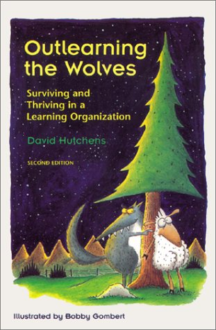 Outlearning the Wolves : Surviving and Thriving in a Learning Organization 2nd 2000 edition cover