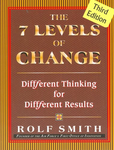 7 Levels of Change Different Thinking for Different Results 3rd 2007 (Revised) edition cover