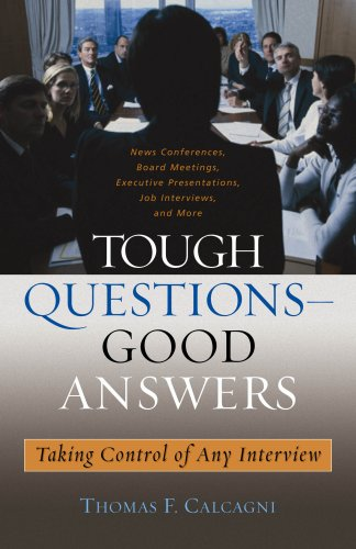 Tough Questions -- Good Answers Taking Control of Any Interviw  2007 edition cover