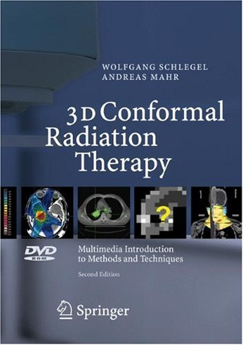 3D Conformal Radiation Therapy: Multimedia Introduction to Methods and Techniques  2007 edition cover