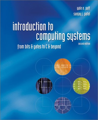 Introduction to Computing Systems From Bits and Gates to C and Beyond 2nd 2004 (Revised) edition cover