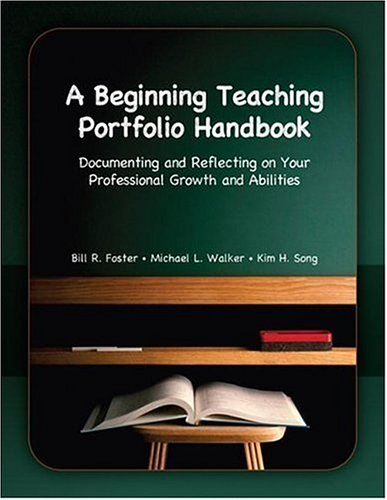 Beginning Teaching Portfolio Handbook Documenting and Reflecting on Your Professional Growth and Abilities  2007 edition cover