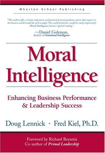 Moral Intelligence Enhancing Business Performance and Leadership Success  2005 edition cover