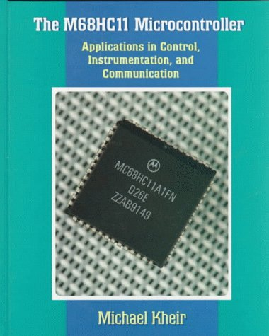 M68HC11 Microcontroller Applications in Control, Instrumentation, and Communication  1997 edition cover