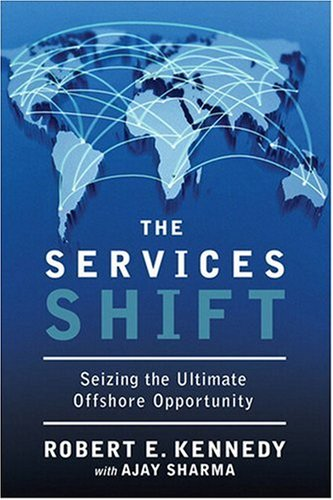 Services Shift Seizing the Ultimate Offshore Opportunity  2009 9780137133505 Front Cover