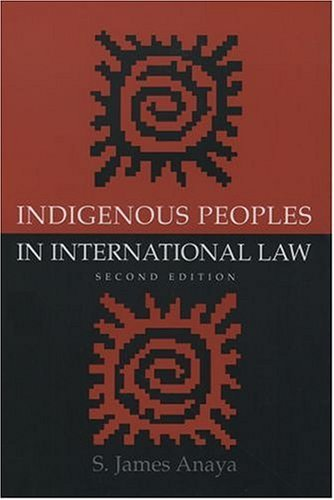 Indigenous Peoples in International Law  2nd 2004 (Revised) edition cover
