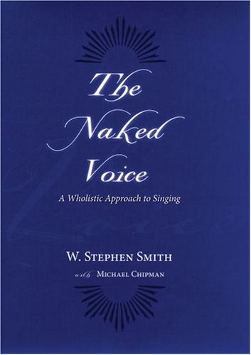 Naked Voice A Wholistic Approach to Singing  2007 edition cover
