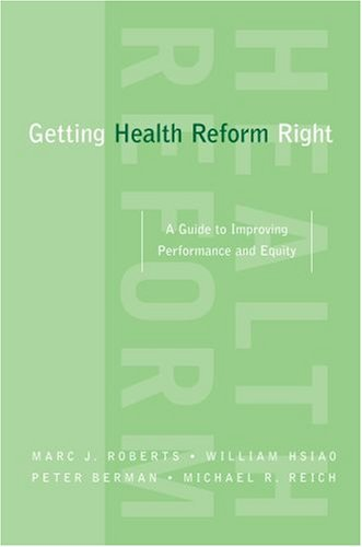 Getting Health Reform Right A Guide to Improving Performance and Equity  2008 edition cover