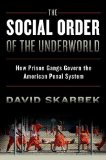 Social Order of the Underworld How Prison Gangs Govern the American Penal System  2014 edition cover