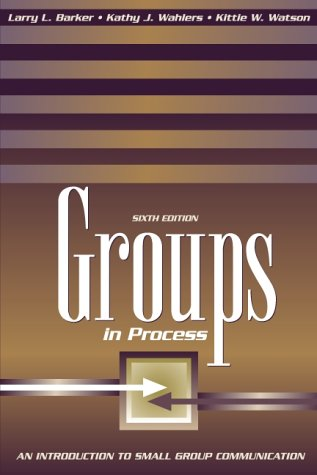 Groups in Process An Introduction to Small Group Communication 6th 2001 (Revised) edition cover
